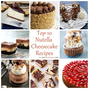 Top-10 Nutella Cheesecake Recipes