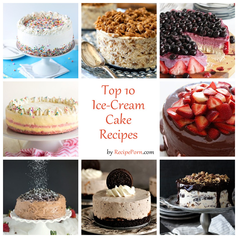 Cake Ice Cream On Top : Top-10 Ice Cream Cake Recipes - RecipePorn