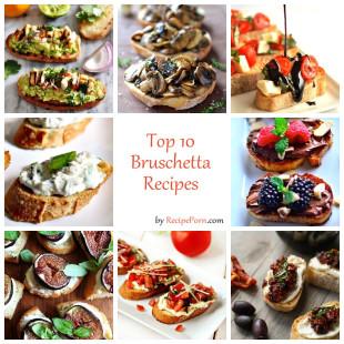 Top-10 Bruschetta Recipes