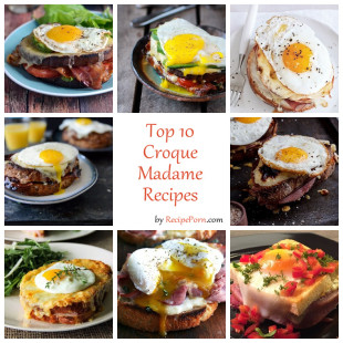 Top-10 Croque Madam Recipes