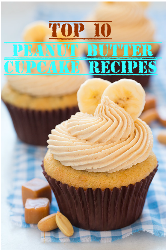 Top-10 Peanut Butter Cupcake Recipes