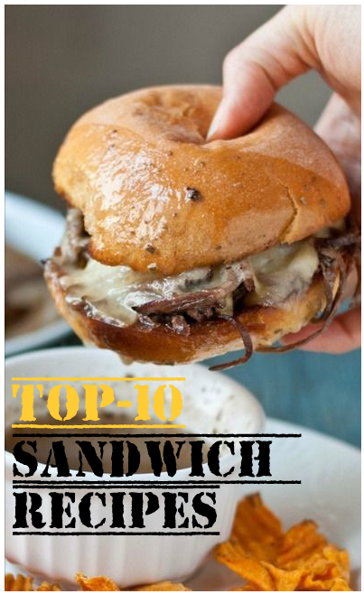 Top-10 Sandwich Recipes