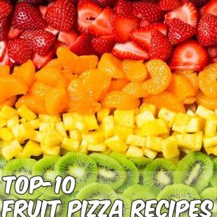 Top-10 Fruit Pizza Recipes
