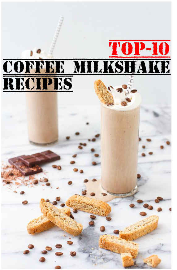 TOP-10 COFFEE MILKSHAKE RECIPES