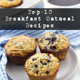 Top-10 Breakfast Oatmeal Recipes