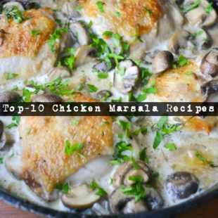 Top-10 Chicken Marsala Recipes