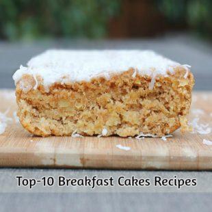 Top-10 Breakfast Cakes Recipes