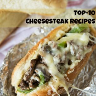Top-10 Cheesesteak Recipes